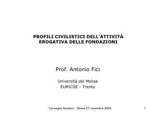 PROFILI CIVILISTICI DELL'ATTIVITÀ  EROGATIVA DELLE FONDAZIONI