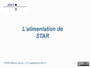 L'alimentation de STAR