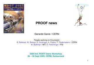 PROOF news  Gerardo Ganis / CERN People working on the project: