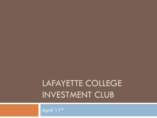 LAFAYETTE COLLEGE INVESTMENT CLUB