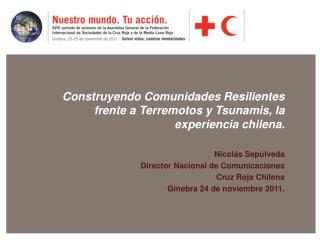Construyendo Comunidades Resilientes frente a Terremotos y Tsunamis, la experiencia chilena.