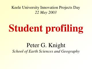Keele University Innovation Projects Day 22 May 2003