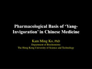 Pharmacological Basis of 'Yang-Invigoration' in Chinese Medicine