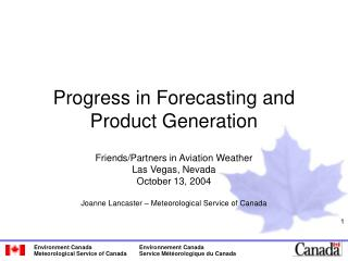 Progress in Forecasting and Product Generation
