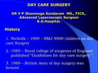 DAY CARE SURGERY DR V P Shanmuga Sundaram  MS., FICS,. Advanced Laparoscopic Surgeon K.G.Hospital.