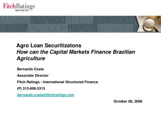 Agro Loan Securitizatons How can the Capital Markets Finance Brazilian Agriculture