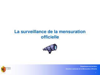 La surveillance de la mensuration officielle