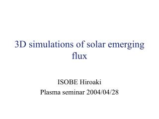 3D simulations of solar emerging flux