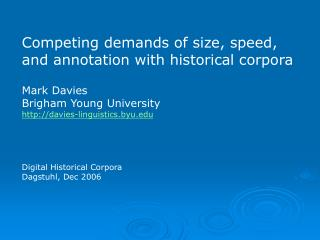 Competing demands of size, speed, and annotation with historical corpora