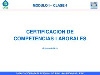 CERTIFICACION DE COMPETENCIAS LABORALES Octubre de 2010