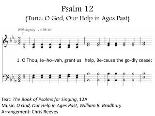 Psalm 12 (Tune: O God, Our Help in Ages Past)