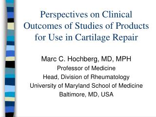 Perspectives on Clinical Outcomes of Studies of Products for Use in Cartilage Repair
