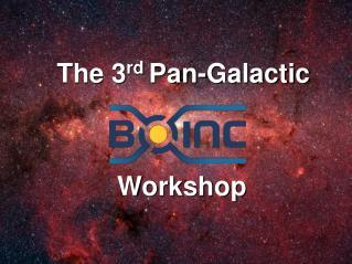 The 3 rd  Pan-Galactic