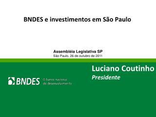 BNDES e investimentos em S�o Paulo