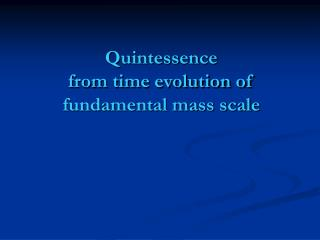 Quintessence  from time evolution of  fundamental mass scale