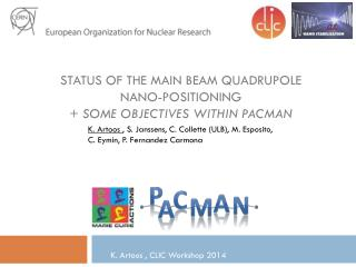 Status of the Main Beam quadrupole nano-positioning + some objectives within PACMAN