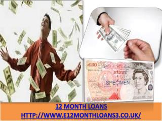 Obtain 12 Month Loans if you couldn't Pay Loans Back in Shor
