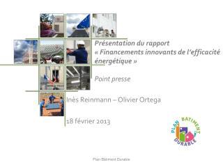 Présentation du rapport  «Financements innovants de l'efficacité énergétique» Point presse
