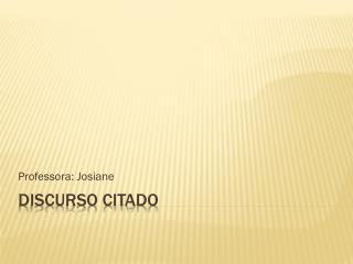 DISCURSO CITADO