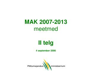 MAK 2007-2013 meetmed II telg 4 september 2006