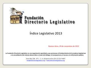 Índice Legislativo 2013 Buenos Aires , 29 de noviembre de 2013