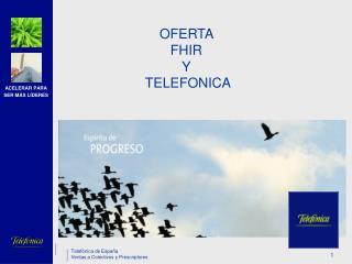 OFERTA  FHIR Y  TELEFONICA