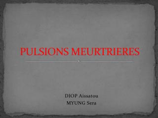 PULSIONS MEURTRIERES