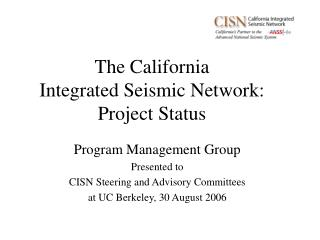 The California  Integrated Seismic Network: Project Status