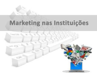 Marketing nas Instituições