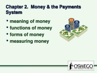 Chapter 2.  Money & the Payments System