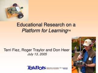 Educational Research on a  Platform for Learning TM