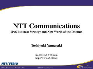NTT Communications IPv6 Business Strategy and New World of the Internet