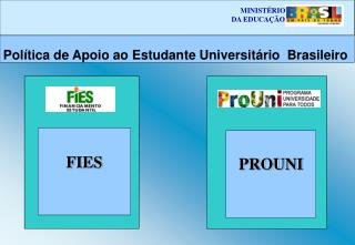 Política de Apoio ao Estudante Universitário  Brasileiro