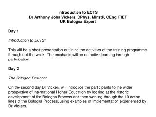 Introduction to ECTS Dr Anthony John Vickers ,  CPhys, MInstP, CEng, FIET  UK Bologna Expert Day 1