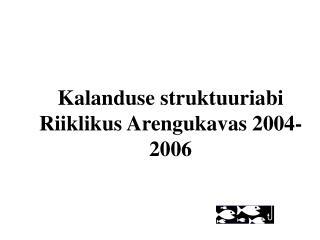 Kalanduse struktuuriabi Riiklikus Arengukavas 2004-2006
