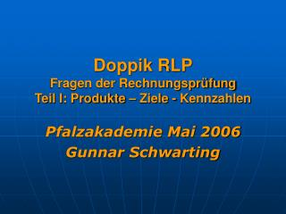 Doppik RLP Fragen der Rechnungspr fung Teil I: Produkte   Ziele - Kennzahlen