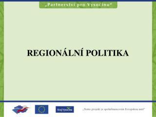 REGION�LN� POLITIKA