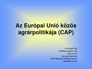 Az Európai Unió közös agrárpolitikája (CAP)