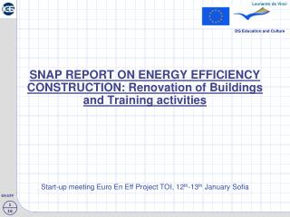 SNAP REPORT ON ENERGY EFFICIENCY CONSTRUCTION: Renovation of Buildings and Training activities