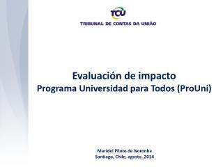 Evaluación de impacto Programa Universidad para Todos (ProUni)