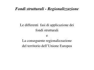 Fondi strutturali - Regionalizzazione