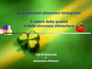 Le produzioni alimentari biologiche: il valore della qualità  e della sicurezza alimentare