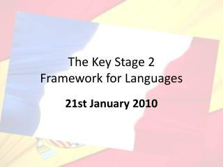 The Key Stage 2  Framework for Languages