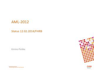 AML-2012 Status 12.02.2014/FHRB