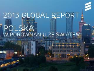 2013 Global report  Polska  w porównaniu ze światem