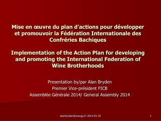 Presentation  by/par Alan Bryden Premier Vice-président FICB