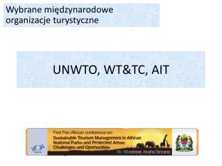 UNWTO, WT&TC, AIT
