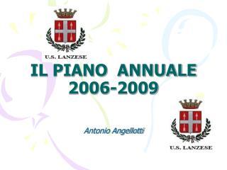 IL PIANO  ANNUALE        2006-2009