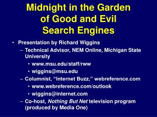 Midnight in the Garden  of Good and Evil  Search Engines