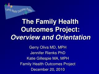 The Family Health Outcomes Project:  Overview and Orientation